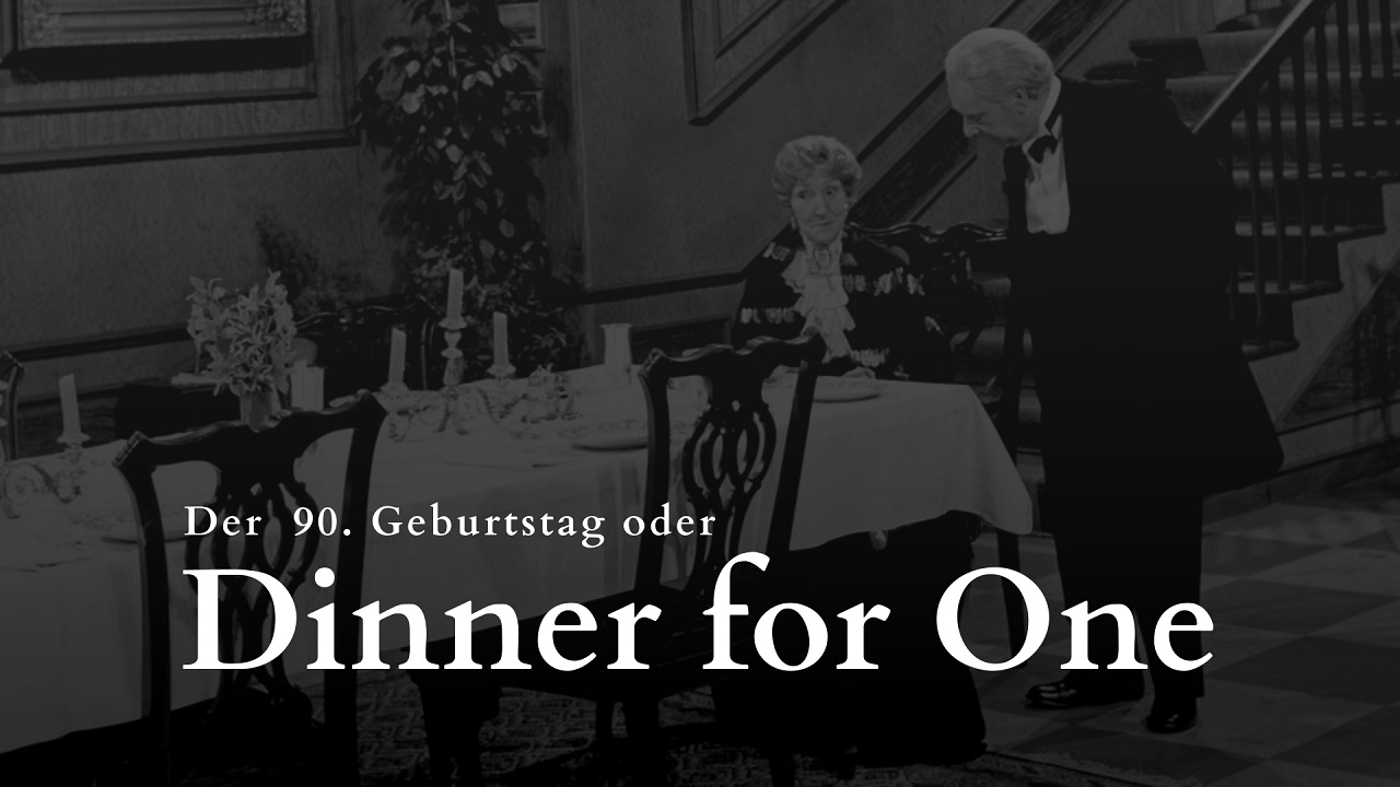 Dinner for One mit Otto Walkes