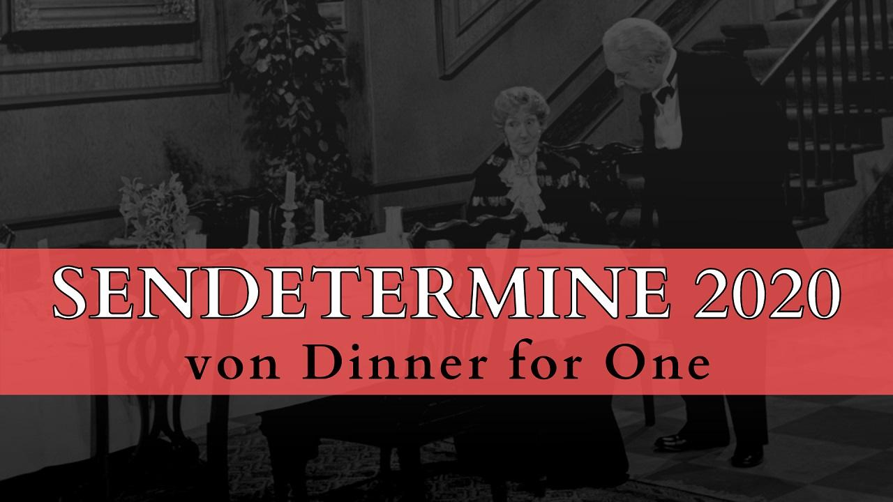 Dinner for One: Sendetermine 2020